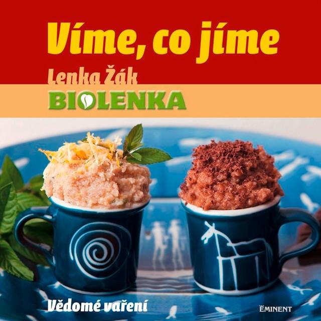 "Kniha - Kuchařka ""Víme, co jíme"", Lenka Žák"